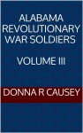 Alabama Revolutionary War Soldiers Volume III
