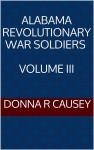 Alabama Revolutionary War Soldiers Volume III
