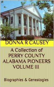 Perry County Alabama Pioneers Volume III