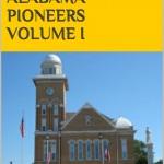 Bibb County, Alabama pioneers Vol I 2014