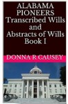 New Ebook – Alabama Pioneers transcribed Wills and Abstracts – Book I