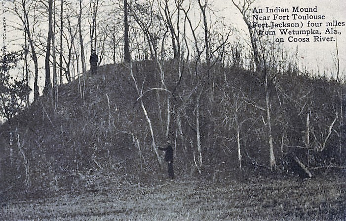 An Indian Mound Near Fort Toulouse (Fort Jackson) four miles from Wetumpka, Ala., on Coosa River. ca. 1920 (Alabama Department of Archives and History)
