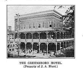 In 1906 7 J A Blunt Greatly Improved The Greensboro Hotel And Also Few Years Previous To This Time Erected Building Now Occupied As